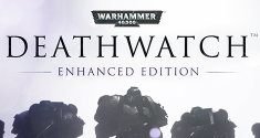 Warhammer 40,000: Deathwatch - Enhanced Edition news