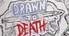 Drawn to Death News