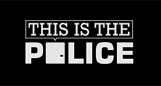 This Is the Police news