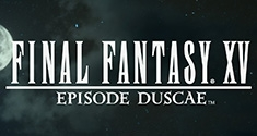 'Final Fantasy XV' -Episode Duscae- news