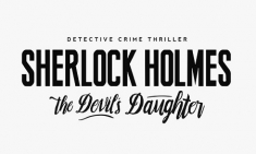 Sherlock Holmes: The Devil's Daughter Releasing in May