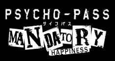 Psycho-Pass: Mandatory Happiness News