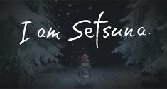 I Am Setsuna news