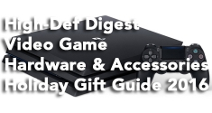 High-Def Digest's Video Game Hardware & Accessories Holiday Gift Guide 2016 news